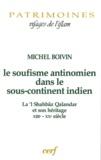 Michel Boivin - Le soufisme antinomien dans la sous-continent indien - La'l Shahbâz Qalandar et son héritage XIIIe-XXe siècle.