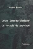 Michel Boivin - Léon Jozeau-Marigné : le notable de province.