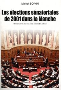 """Michel Boivin - Les élections sénatoriales de 2001 dans la Manche - """"Des élections pas tout à fait comme les autres""""."""