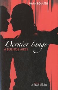 Michel Bolasell - Dernier tango à Buenos Aires.