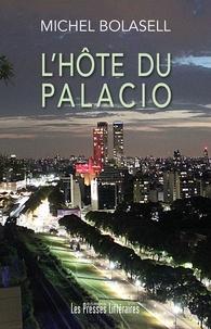 Michel Bolasell - L'hôte du Palacio.