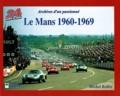 Michel Bollée - Le Mans 1960-1969 - Archives d'un passionné.