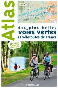 Michel Bonduelle et Pierrick Gavaud - Atlas des plus belles voies vertes et véloroutes de France.