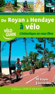 Michel Bonduelle - De Royan à Hendaye à vélo - L'Atlantique en roue libre.