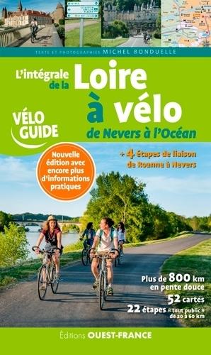 L'intégrale de la Loire à vélo. De Nevers à l'Océan