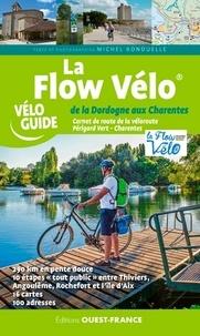 Michel Bonduelle - La Flow Vélo, de la Dordogne aux Charentes.