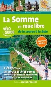 Michel Bonduelle - La Somme en roue libre - De la source à la Baie.