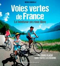 Michel Bonduelle - Voies vertes de France - Le bonheur en roue libre.