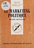 Michel Bongrand - Le marketing politique.
