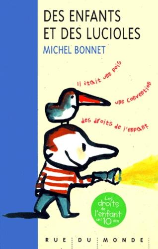 Michel Bonnet - Des enfants et des lucioles - Il était une fois une convention des droits de l'enfant.