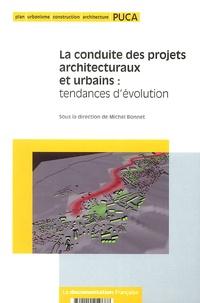 Michel Bonnet - La conduite des projets architecturaux et urbains : tendances d'évolution.