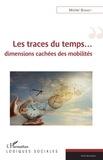 Michel Bonnet - Les traces du temps... - Dimensions cachées et mobilités.