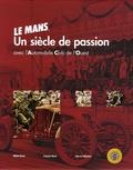 Michel Bonte et François Hurel - Le Mans - Un siècle de passion Coffret en 2 volumes.
