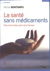 Michel Bontemps - La santé sans médicaments.