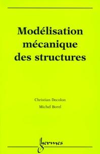 Michel Borel et Christian Decolon - Modélisation mécanique des structures.