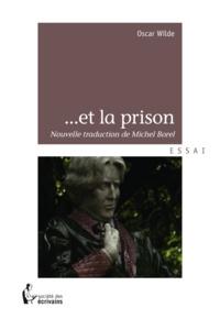 Michel Borel - Oscar Wilde et la prison.
