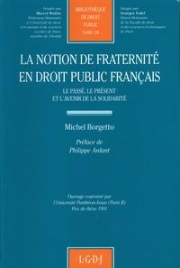Michel Borgetto - La notion de fraternité en droit public français - Le passé, le présent et l'avenir de la solidarité.