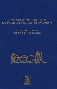 Michel Born - Une criminologie de la tradition à l'innovation - En hommage à Georges Kellens.