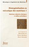 Michel Bornert et Thierry Bretheau - Homogénéisation en mécanique des matérieux - Tome 1, Matériaux aléatoires élastiques et milieux périodiques.