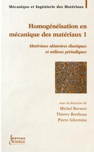 Homogénéisation en mécanique des matérieux - Tome 1, Matériaux aléatoires élastiques et milieux périodiques.pdf