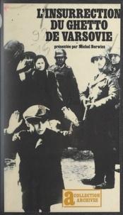 Michel Borwicz et Pierre Nora - L'insurrection du ghetto de Varsovie.