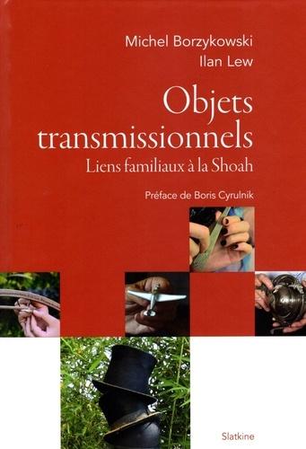Michel Borzykowski et Ilan Lew - Objets transmissionnels - Liens familiaux à la Shoah.
