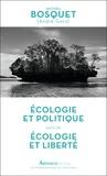 Michel Bosquet - Ecologie et politique suivi de Ecologie et liberté.