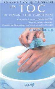 Michel Botbol - Les TOC de l'enfant et de l'adolescent.