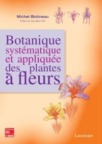 Michel Botineau - Botanique systématique et appliquée des plantes à fleurs.