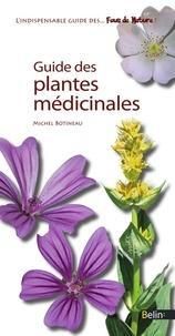 Michel Botineau et Editions Belin - Guide des plantes médicinales.