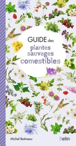 Michel Botineau - Guide des plantes sauvages comestibles de France.