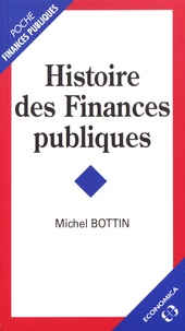 Michel Bottin - Histoire des finances publiques.