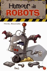 Michel Bouchard - Humour de robots.