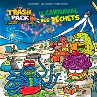 Michel Bouchard et Jocelyn Jalette - The Trash Pack - Le carnaval des déchets.