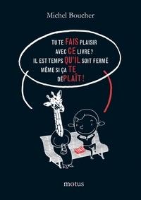 Michel Boucher - Fais ce qu'il te plaît !.