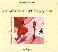Michel Boucher - La couleur de tes yeux.