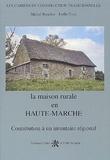 Michel Boucher et Joëlle Furic - La maison rurale en Haute-Marche.