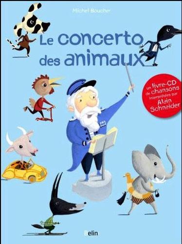 Michel Boucher - Le concerto des animaux. 1 CD audio