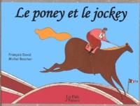 Michel Boucher et François David - Le poney et le jockey.