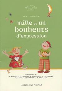 Michel Boucher et  Collectif - Mille et un bonheurs d'expression - Un dictionnaire thématique autour des expressions de la langue française.