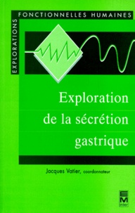 Michel Bouchoucha et Jacques Vatier - Exploration de la sécrétion gastrique.