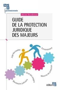 Michel Boudjemaï - Guide de la protection juridique des majeurs.