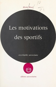 Michel Bouet - Les motivations des sportifs.