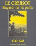 Michel Bouillon - Le Creusot : regards sur le passé - Pendant la dernière guerre 1939-1945, 2e partie.