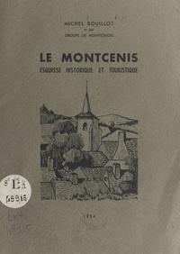 Michel Bouillot et  Groupe de Monticinois - Le Montcenis - Esquisse historique et touristique.