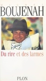 Michel Boujenah - Du rire et des larmes.