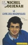 Michel Boujenah - Le Livre des magnifiques.