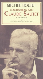 Michel Boujut - Conversations avec Claude Sautet.
