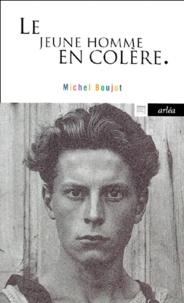 Michel Boujut - Le jeune homme en colère - Récit.