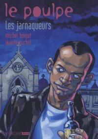 Michel Boujut et Jeanne Puchol - Le Poulpe Tome 16 : Les jarnaqueurs.
